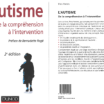 L'autisme de la compréhension à l'intervention